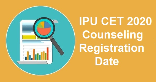 IPU CET 2020 Counseling registration date